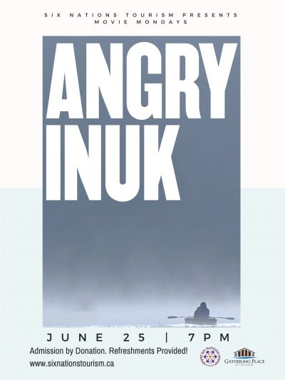 Six Nations Tourism Presents Movie Mondays: Angry Inuk