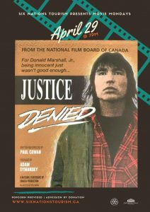 Six Nations Tourism Presents Movie Monday: Justice Denied